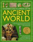 Image for Children's encyclopedia of the ancient world  : step back in time to discover the wonders of the Stone Age, ancient Egypt, ancient Greece, ancient Rome, the Aztecs and Maya, the Incas, ancient China