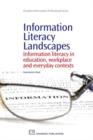 Image for Information literacy landscapes  : information literacy in education, workplace and everyday contexts