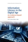 Image for Information literacy in the digital age  : an evidence-based approach