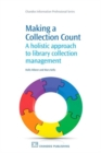 Image for Making a collection count  : a holistic approach to library collection management
