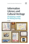 Image for Information literacy and cultural heritage  : developing a model for lifelong learning