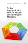 Image for Six key communication skills for records and information managers
