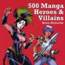 Image for 500 manga heroes & villains