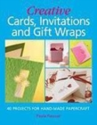 Image for Creative card making  : 40 projects for handmade papercraft including invitations and gift wraps