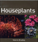 Image for The complete guide to houseplants  : the easy way to choose and grow healthy, happy houseplants