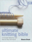 Image for Ultimate knitting bible  : a complete reference with step-by-step techniques