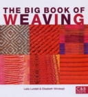 Image for The big book of weaving  : hand-weaving in the Swedish tradition
