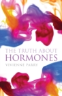 Image for The truth about hormones
