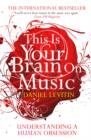 Image for This is your brain on music  : understanding a human obsession