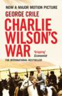 Image for Charlie Wilson's war  : the extraordinary story of the covert operation that changed the history of our times