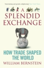 Image for A splendid exchange  : how trade shaped the world