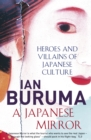 Image for A Japanese mirror  : heroes and villains of Japanese culture