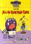 Image for Monster and Frog and the all-in-together cake