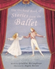 Image for The Orchard book of stories from the ballet
