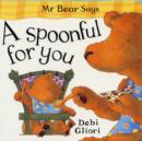 Image for Mr Bear says a spoonful for you