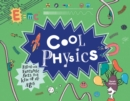 Image for Cool physics  : filled with fantastic facts for kids of all ages
