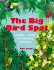 Image for The big bird spot: a globe-trotting bird-spotting adventure
