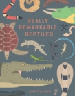 Image for Really remarkable reptiles