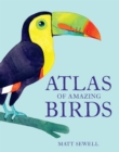 Image for Atlas of amazing birds