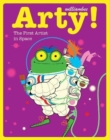 Image for Arty!  : the first artist in space
