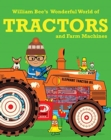Image for William Bee's wonderful world of tractors and farm machines