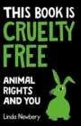 Image for This Book is Cruelty-Free : Animals and Us