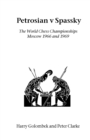 Image for Petrosian V Spassky : The World Championships 1966 and 1969