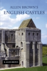 Image for Allen Brown's English castles