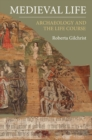 Image for Medieval life  : archaeology and the life course