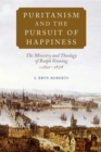 Image for Puritanism and the pursuit of happiness  : the ministry and theology of Ralph Venning, c.1621-1674