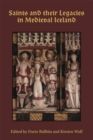 Image for Saints and their legacies in medieval Iceland