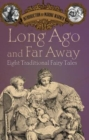 Image for Long ago and far away  : eight traditional fairy tales