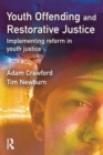 Image for Youth offending and restorative justice  : implementing reform in youth justice