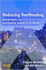 Image for Reducing reoffending  : social work and community justice in Scotland