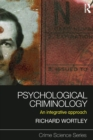 Image for Psychological criminology  : an integrative approach