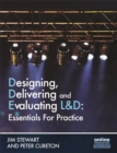 Image for Designing, delivering and evaluating learning and development  : essentials in practice