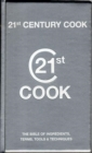 Image for 21st century cook  : the bible of ingredients, terms, tools & techniques