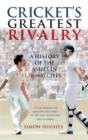 Image for Cricket's greatest rivalry  : a history of the Ashes in 10 matches