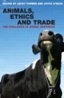 Image for Animals, ethics and trade  : the challenge of animal sentience