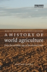 Image for A history of world agriculture  : from the Neolithic Age to the current crisis