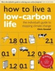 Image for How to live a low-carbon life  : the individual's guide to stopping climate change