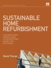 Image for Sustainable home refurbishment  : the Earthscan expert guide to retrofitting homes for efficiency