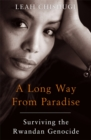 Image for A long way from paradise  : surviving the Rwandan genocide
