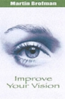 Image for Improve your vision  : your inner guide to clearer vision