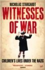 Image for Witnesses of war  : children's lives under the Nazis