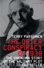 Image for The Oster conspiracy of 1938  : the unknown story of the military plot to kill Hitler and avert World War II