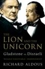 Image for The lion and the unicorn  : Gladstone vs Disraeli