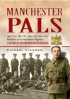 Image for Manchester Pals  : 16th, 17th, 18th, 19th, 20th, 21st, 22nd & 23rd battalions of the Manchester Regiment