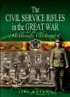 Image for The Civil Service Rifles in the Great War  : 'all bloody gentlemen'