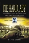 Image for Die hard, Aby!  : Abraham Bevistein, a boy soldier shot to encourage the others
